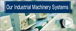 Our Industrial Machinery Systems